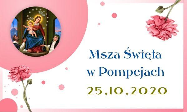 Msza św. w Pompejach – 25 października 2020