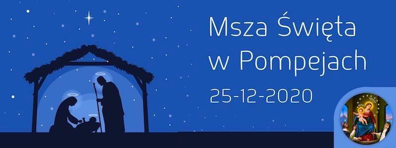 Msza św. w Pompejach – 25 grudnia 2020 – Boże Narodzenie
