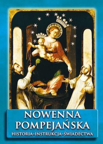 Książka: Nowenna pompejańska. Historia – instrukcja – świadectwa