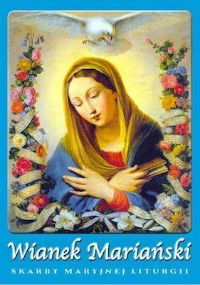 Książka: Wianek Mariański – z Maryją przez rok liturgiczny!