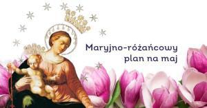 Maryjno-różańcowy plan na maj