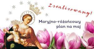 Jak zrealizowaliśmy różańcowy plan Maryjny w… 120% i co z tego wynika?