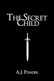 Free Book - The Secret Child Fantasy Cinderella A.J. Ponder With Characters; Sylvalla, Amarinda, Torri, Mr Goodfellow & Jonathan Goodfellow