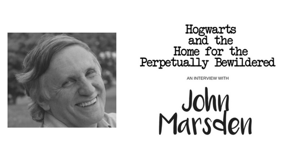 Treehouses, Hogwarts and the Home for the Perpetually Bewildered- The John Marsden Interview