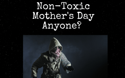 Non-Toxic Mother's Day Anyone?