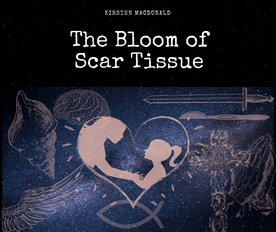 The Bloom of Scar Tissue by Kirsten Macdonald Ponderings Magazine Australia
