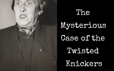 The Mysterious Case Of The Twisted Knickers