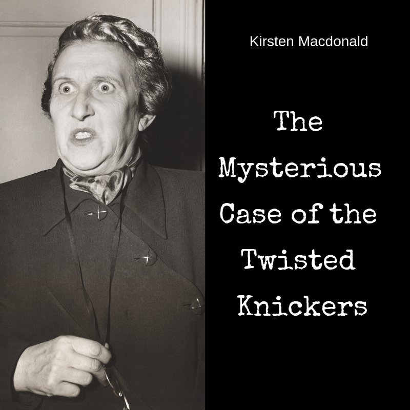 The Mysterious Case of the Twister Knickers Ponderings Australia by Kirsten Macdonald