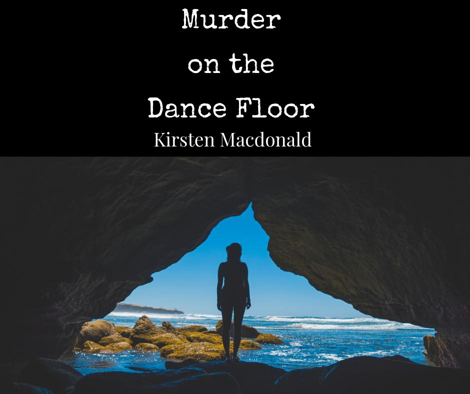 Murder on the Dance Floor, by Kirsten Macdonald