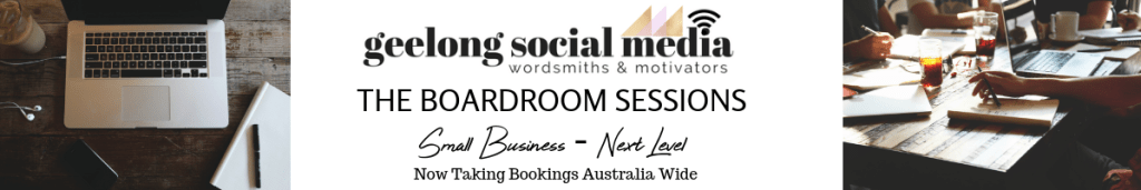 Geelong Social Media Boardroom Sessions