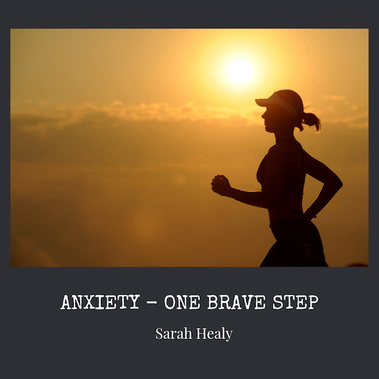 Anxiety- One Brave Step