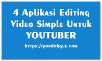 4 Aplikasi Editing Video Simple Untuk Youtuber