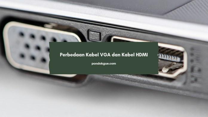 Perbedaan Kabel VGA dan Kabel HDMI