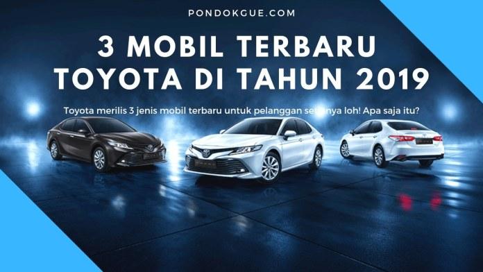 3 Mobil Terbaru Toyota di Tahun 2019