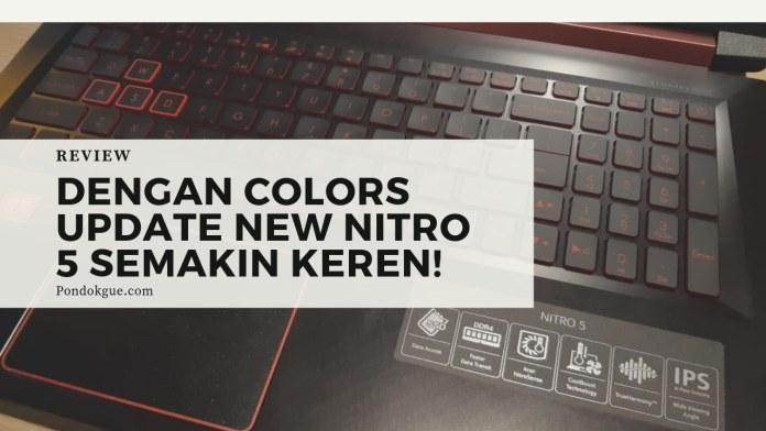 Dengan Colors Update New Nitro 5 Semakin Keren!