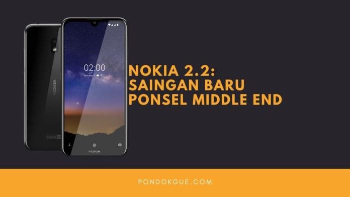 Nokia 2.2: Saingan Baru Ponsel Middle End
