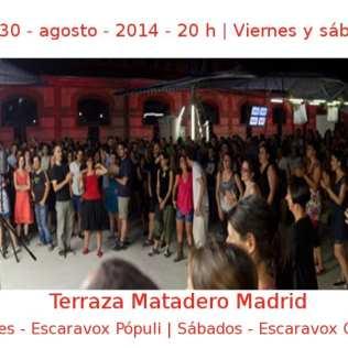01 - 30 agosto - 2014 - Viernes y sábados - 20:00 h | Terraza Matadero Madrid - Escaravox Pópuli (V) u Escaravox Oficial (S) | Veranos de la Villa 2014 - Madrid