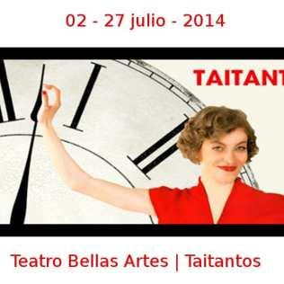 02 - 27 julio - 2014 | Teatro Bellas Artes | Taitantos | Veranos de la Villa 2014 | Madrid