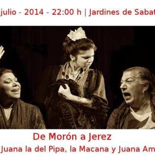 09 julio - 2014 - 22:00 h | Jardines de Sabatini | De Morón a Jerez | Con Juana la del Pipa, la Macana y Juana Amaya | Veranos de la Villa 2014 | Madrid