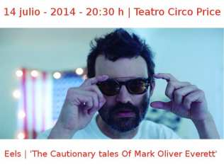14 julio - 2014 - 20:30 h | Teatro Circo Price | Eels - 'The Cautionary tales Of Mark Oliver Everett' | Veranos de la Villa 2014 | Madrid
