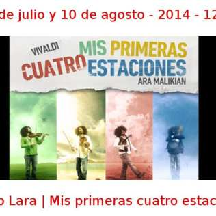 20 julio y 10 agosto - 2014 - 12:00 h | Teatro Lara | Mis primeras cuatro estaciones | Veranos de la Villa 2014 | Madrid