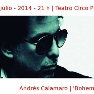 23 julio - 2014 - 21:00 h | Teatro Circo Price | Andrés Calamaro - 'Bohemio' | Veranos de la Villa 2014 | Madrid