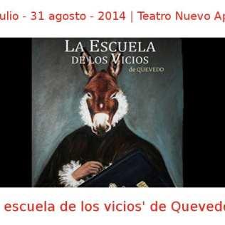 26 julio - 31 agosto - 2014 | Teatro Nuevo Apolo | 'La escuela de los vicios' de Quevedo | Veranos de la Villa 2014 | Madrid