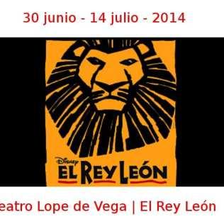 30 junio - 14 julio - 2014 | Teatro Lope de Vega | El Rey León | Veranos de la Villa 2014 | Madrid
