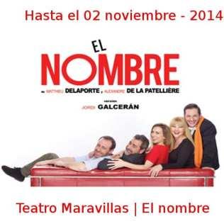 Hasta 02 noviembre - 2014 | Teatro Maravillas | El nombre | Veranos de la Villa 2014 | Madrid