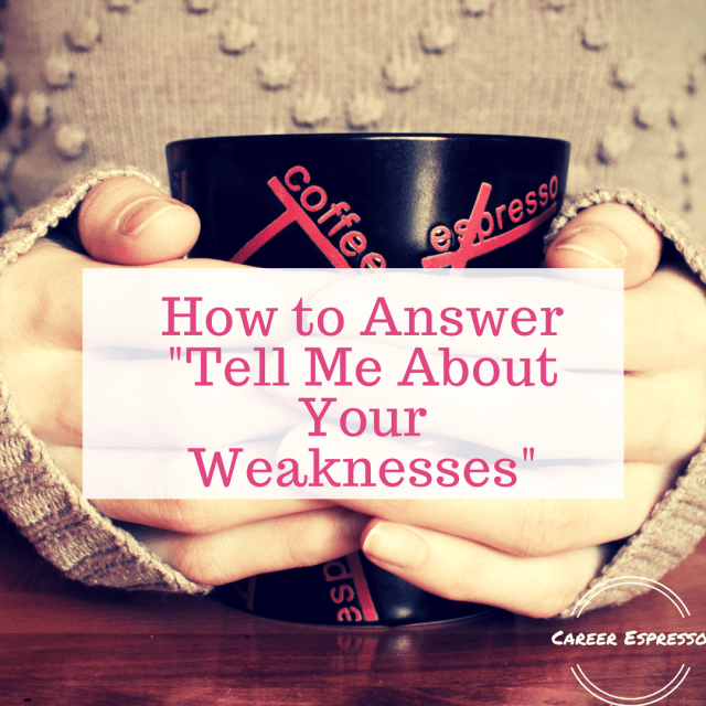 tell me about your weakness