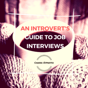 Introverts Guide to Job Interview