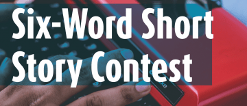 Six-Word Short Story Contest