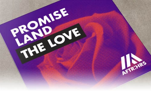Promise Land - The Love - AFTR:HRS