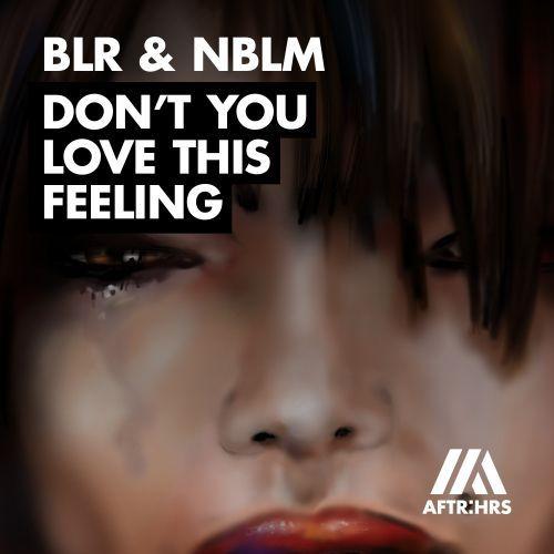 AFTR:HRS Don't Love This Feeling BLR & NBLM