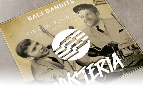 Bali Bandits Fire In Your Soul(feat. Mike James) Hysteria