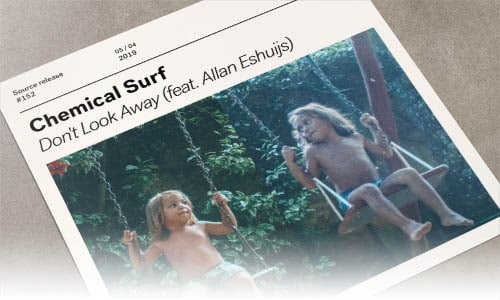 Chemical Surf Don't Look Away (feat. Allan Eshuijs) SOURCE