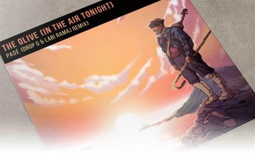 Padé The Olive (In The Air Tonight) [Drop - G & Labi Ramaj Remix] Dharma