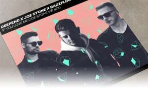 EDM Junio 2019 Deepend x Joe Stone x Bazzflow If You Love Me (Joe Stone VIP Mix) Spinnin' Remixes