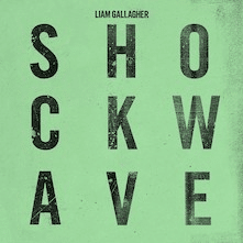 Liam gallagher shockwave'