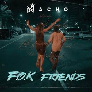 Nacho f.o.k friends
