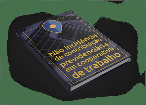 Não Incidência de Contribuição Previdenciária em Cooperativa de Trabalho