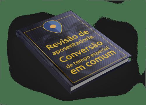 Revisão de Aposentadoria - Conversão de Tempo de Serviço Especial em Comum