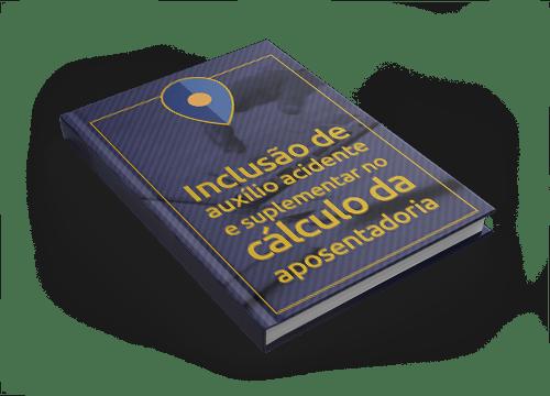 Inclusão de Auxílio Acidente e Auxílio Suplementar no Cálculo da Aposentadoria