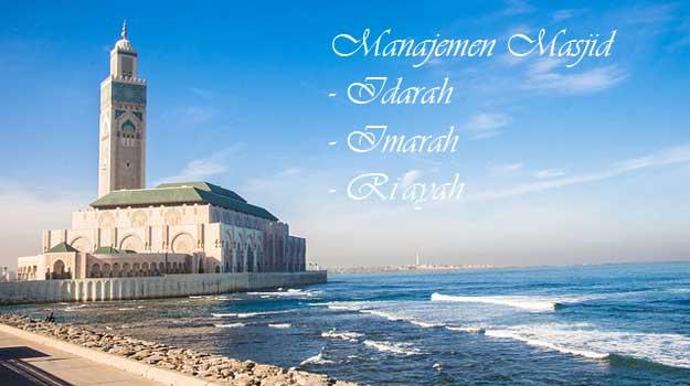 pengertian-idarah-imarah-riayah-manajemen-masjid