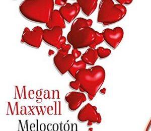 Novela romántica: Melocotón loco de Megan Maxwell
