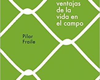 Las ventajas de la vida en el campo de Pilar Fraile