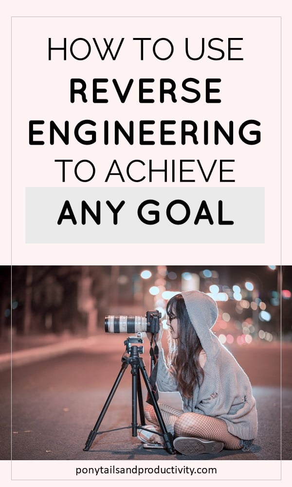 how to achieve any goal with reverse engineering