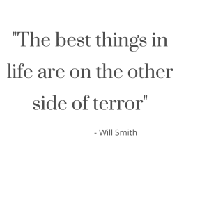 The best things in life are on the other side of fear