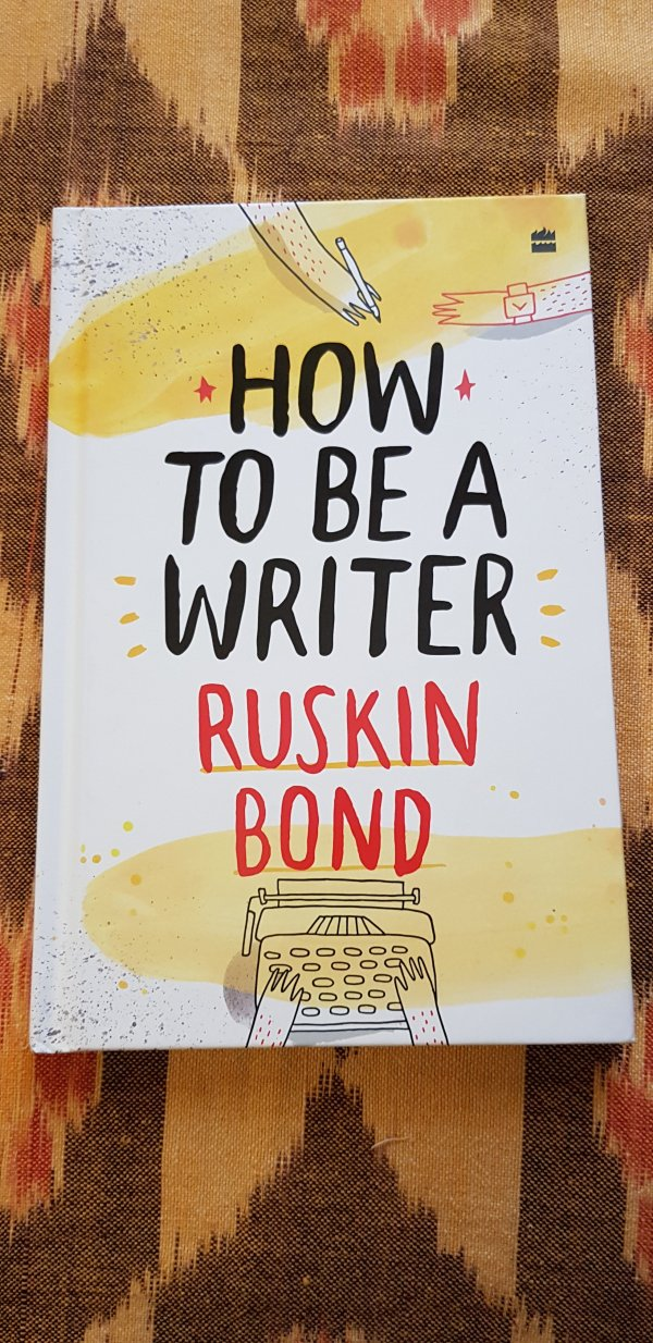How To Be A Writer by Ruskin Bond
