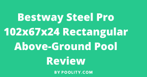 Bestway Steel Pro 102x67x24 Rectangular Above-Ground Pool Review